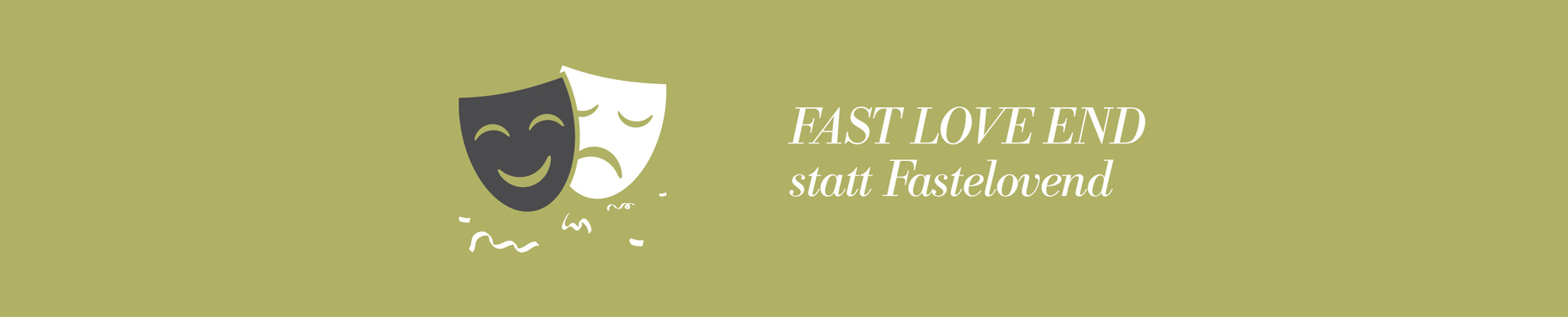 FAST LOVE END statt Fastelovend